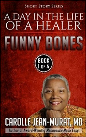 Books by Dr. Carolle, Funny Bones: A Day in the Life of a Healer – Short Story Series