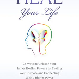 Books by Dr. Carolle Heal Your Life, 25 Ways to Unleash Your Innate Healing Powers by Finding Your Purpose and Connecting With a Higher Power
